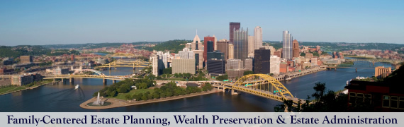 Family Centered Estate Planning, Wealth Preservation and Estate Administration